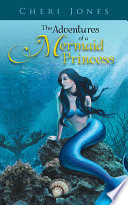 The Adventures of a Mermaid Princess