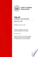 Title 40 Protection of Environment Parts 425 to 699 (Revised as of July 1, 2013)
