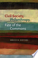 Civil Society  Philanthropy  and the Fate of the Commons