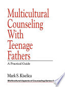 Multicultural Counseling With Teenage Fathers