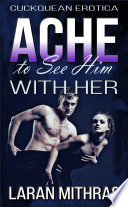Ache to See Him with Her