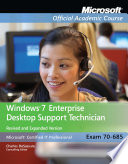 Windows 7 Enterprise Desktop Support Technician, Revised and Expanded Textbook: Exam 70-685