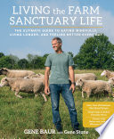 Living the Farm Sanctuary Life