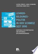 Leseprobe: Lehrerbildungspolitik in der Schweiz seit 1990