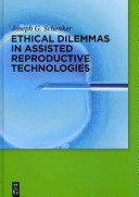Ethical Dilemmas in Assisted Reproductive Technologies