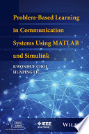 Problem Based Learning in Communication Systems Using MATLAB and Simulink