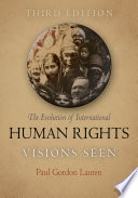 The Evolution of International Human Rights