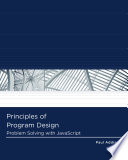 Principles of Program Design  Problem Solving with JavaScript