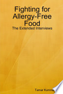 Fighting for Allergy-Free Food - The Extended Interviews