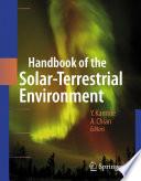 Handbook of the Solar Terrestrial Environment