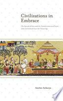 Civilizations in Embrace