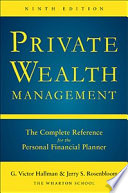 Private Wealth Management  The Complete Reference for the Personal Financial Planner  Ninth Edition