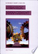 Extremely Short Cases On Strategic Management
