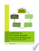 Launching an Enterprise Business Architecture Practice  A Playbook for Getting Started