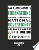 How Barack Obama Is Endangering Our National Sovereignty Book PDF