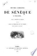 Oeuvres completes de Sénèque le philosophe, avec la traduction en français /publiées sous la direction de M. Nisard