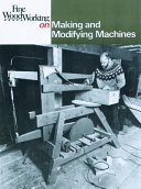 Fine Woodworking on Making and Modifying Machines