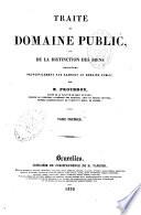 Traité du domaine public, ou De la distinction des biens considérés principalement par rapport au domaine public