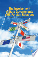 The Involvement of State Governments in US Foreign Relations