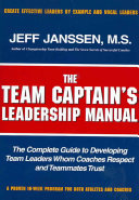 The Team Captain s Leadership Manual