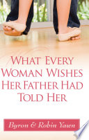 What Every Woman Wishes Her Father Had Told Her