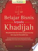 Belajar Bisnis Kepada Khadijah