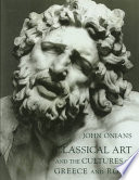 Classical Art And The Cultures Of Greece And Rome