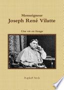 Monseigneur Joseph René Vilatte - Une vie en Image