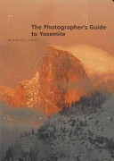 The Photographer s Guide to Yosemite