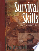 Survival Skills of Native California Of California S Native Population Offers Step By Step