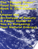 The    People Power    Food Superbook  Book 5  Diet   Busters 1  Honor the Archetype of Beauty   Power Inside of You By Releasing Your Natural Energy