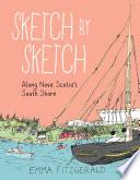 Sketch by Sketch Along Nova Scotia s South Shore