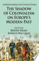 The Shadow of Colonialism on Europe   s Modern Past