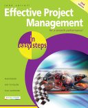 Effective Project Management In Easy Steps : planning, leading, maintaining control, team building, risk...