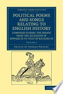 Political Poems and Songs Relating to English History  Composed During the Period from the Accession of Edward III to that of Richard III