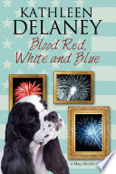 Blood Red, White and Blue A canine cozy mystery