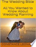 The Wedding Bible All You Wanted To Know About Wedding Planning