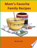Mom   s Favorite Family Recipes