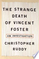 The Strange Death of Vincent Foster Of A White House Advisor In