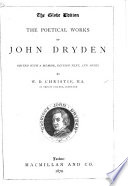 The Poetical Works Of John Dryden Edited With A Memoir Revised Text And Notes By W D Christie The Globe Edition