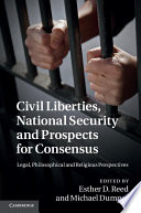 Civil Liberties  National Security and Prospects for Consensus