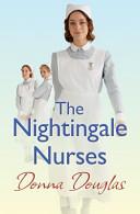 The Nightingale Nurses : at the nightingale hospital. helen...