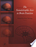 The Somatotrophic Axis In Brain Function book