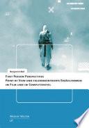 First Person Perspectives - Point of View und figurenzentrierte Erzählformen im Film und im Computerspiel