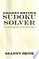 Granny Smith's Sudoku Solver : grandmother decide to write a