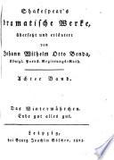 Shakespear's dramatische Werke, übersetzt [in verse] und erläutert von J. W. O. Benda