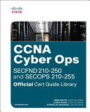 CCNA Cyber Ops  SECFND  210 250 and SECOPS  210 255  Official Cert Guide Library