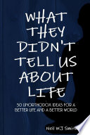 What They Didn t Tell Us About Life