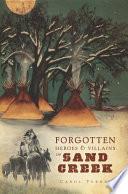 Forgotten Heroes Villains Of Sand Creek
