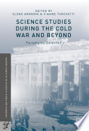 Science Studies during the Cold War and Beyond
